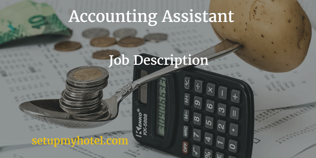 Accounts Assitant | Finance Assistant In Hotels | Job Description | Duties