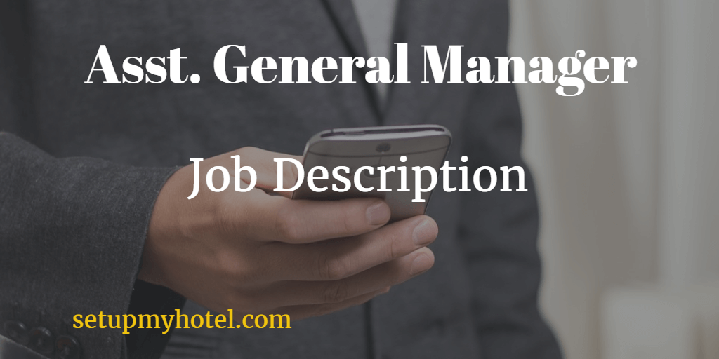 Assistant General Manager / Asst. Hotel Manager Job Description