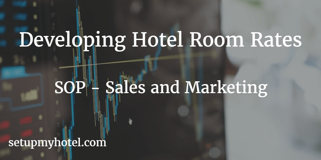 How to Define Room Rates in hotel | Resort, Negotiated Rates or Corporate Rates Development, Developing room rates in hotel. Factors for Defining Room Rates for hotel.