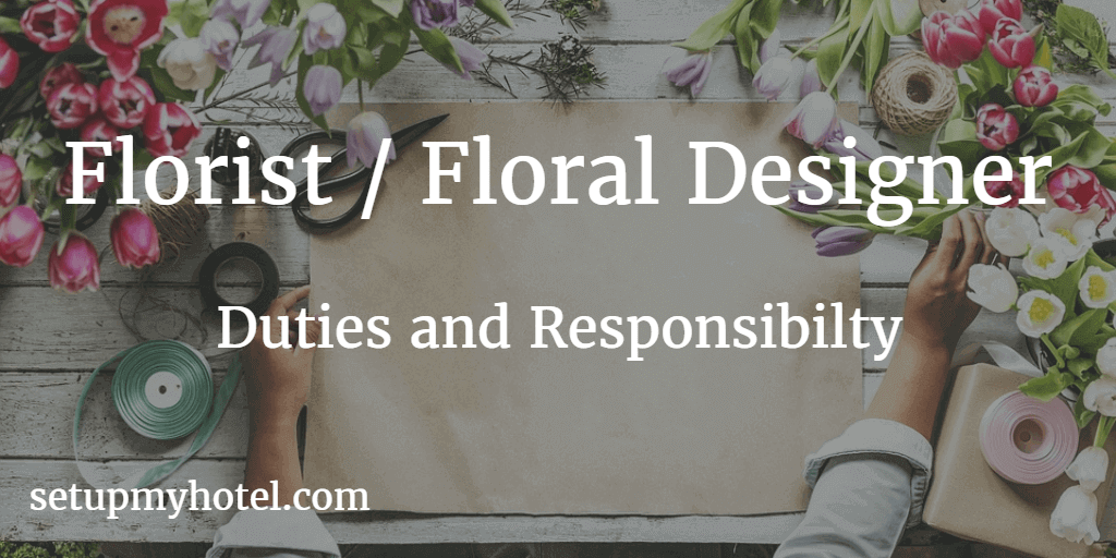 Floral Designer Job Description, Florist Job Description in Hotel, Duties and Responsibilities of Horticulture, Create visually appealing flower arrangements for daily requirements.