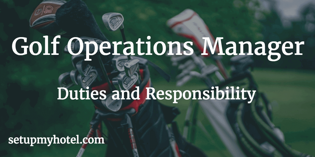 Golf Operations Manager Job Description, Golf Course, Operations Manager, Job Description, Duties and Responsibilities of Golf Operations Manager, Golf Course Ops Manager