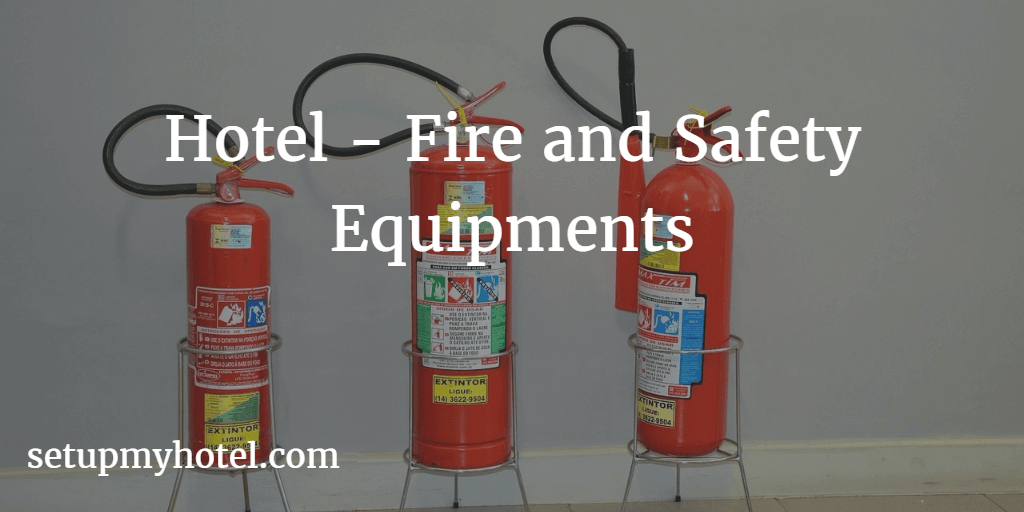 Hotel Fire and Safety Equipment | Safety Equipment used in hotels