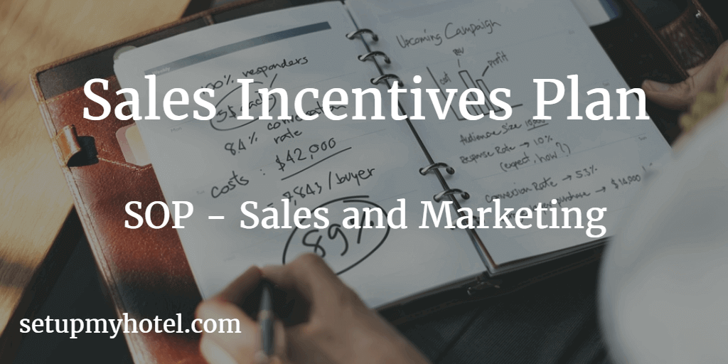 Hotel Sales Team Incentives plan, SOP / Standard procedure for Sales Incentives, Bonus plans for sales manager, Types of Incentive plans in hotel sales and marketing department.