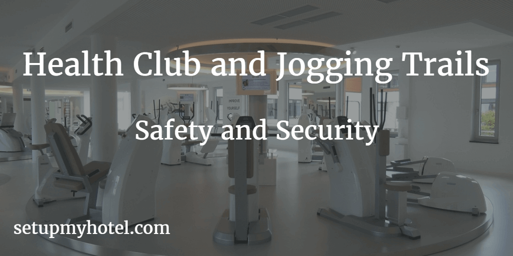 Hotel Health Club and Jogging Track Security and Safety