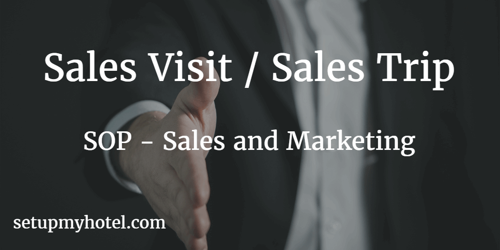 Marketing Sales SOP-Sales Trip Procedure |  Sales and Marketing SOP | Sales Visit SOP Hotels | Sales Trip SOP Hotels and Resorts