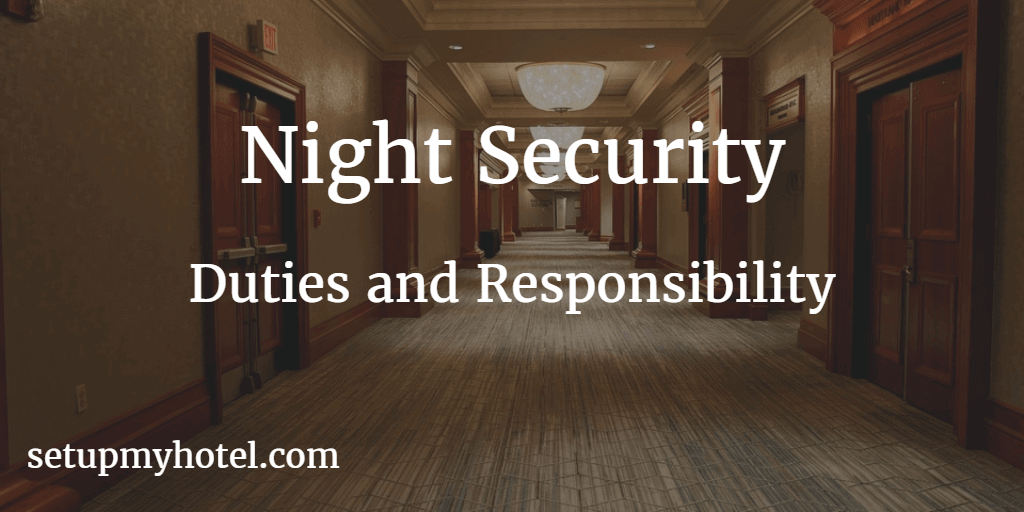 Night Security Job Description, Duties and Responsibilities of Night Security, Night loss prevention Officer in hotel duties and tasks, Hotel Security Duties,  Bouncer Duties, Pub Security Job Description,
