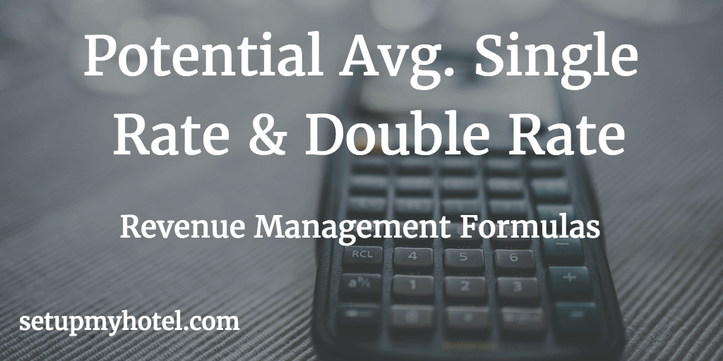 Calculate Potential Average Rate (PAR) in hotel front office, Potential Average Single Rate, Potential Average Double Rate, Example Potential Average Rate Calculation for Revenue management Team.
