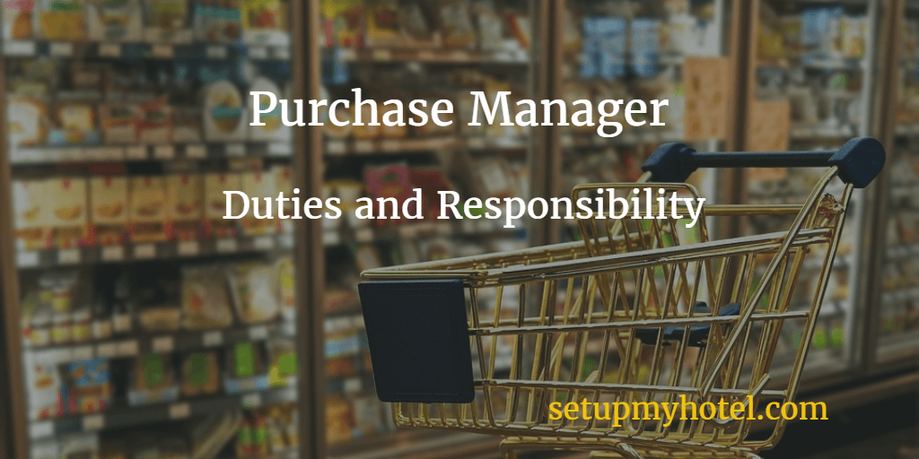 Purchase Manager | Materials Manager | Duties and Tasks | Hotels | Restaurants