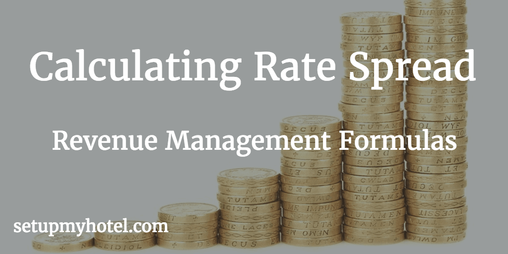 Room Rate Spread in Hotel Front Office, Rate Spread Ratio, Deriving Rate Spread, Revenue Management Formula For Rate Spread. Avg. Double Rate - Avg. Single Rate = Hotel Rate Spread.