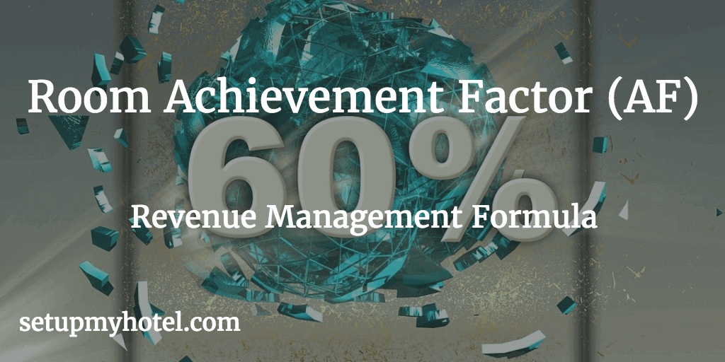 Room Achievement Factor, Rate Potential Factor, ARR, Average Potential Rate, Front Office Formulas, Revenue Management Formula