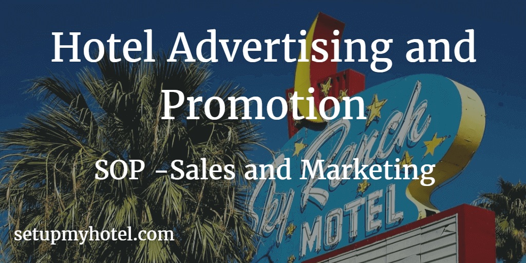 Standard Operating Procedure for Advertising, SOP for hotel promotions, Marketing and Sales Department P&P for advertisement, Types of Advertisement,  SOP Online Marketing, SOP Media Marketing