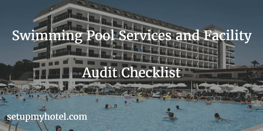 Hotel Pool side audit checklist for Managers. Swimming pool services and facilities checklist for hotels.