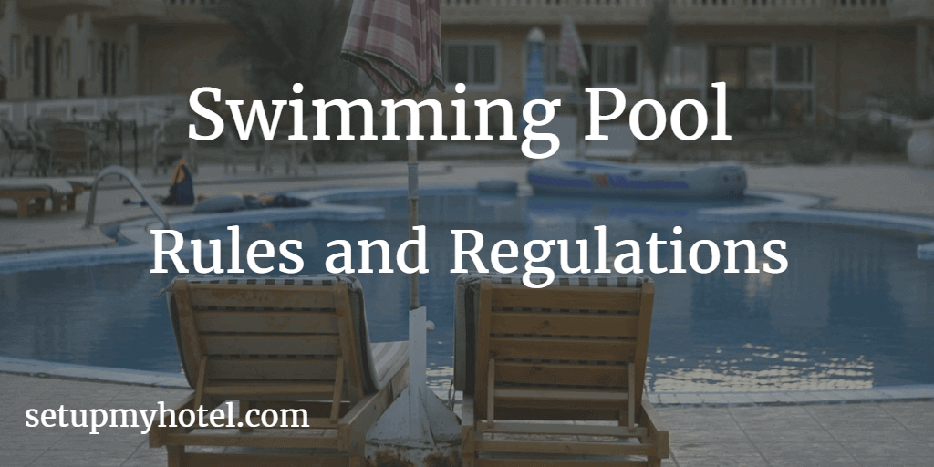 Sample Rules and Regulations for Swimming pool, Hotel Swimming pool rules for guest, Rules and regulations for using swimming pool facilities in the hotel. Sample rules and regulations for hotel operations
