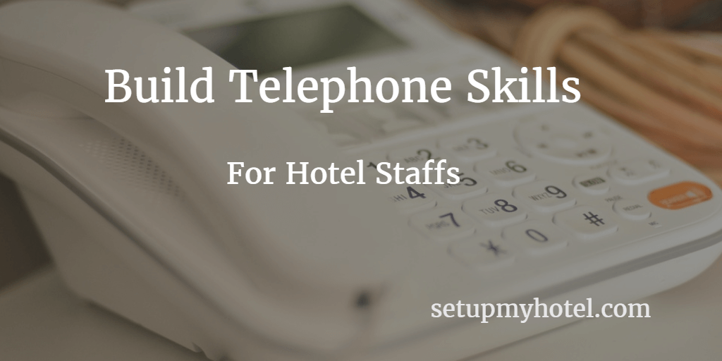 How to Build Telephone Etiquette and skills for hotel staffs