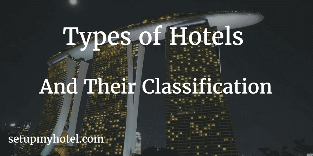 Types of Hotels / Classification of hotel by type