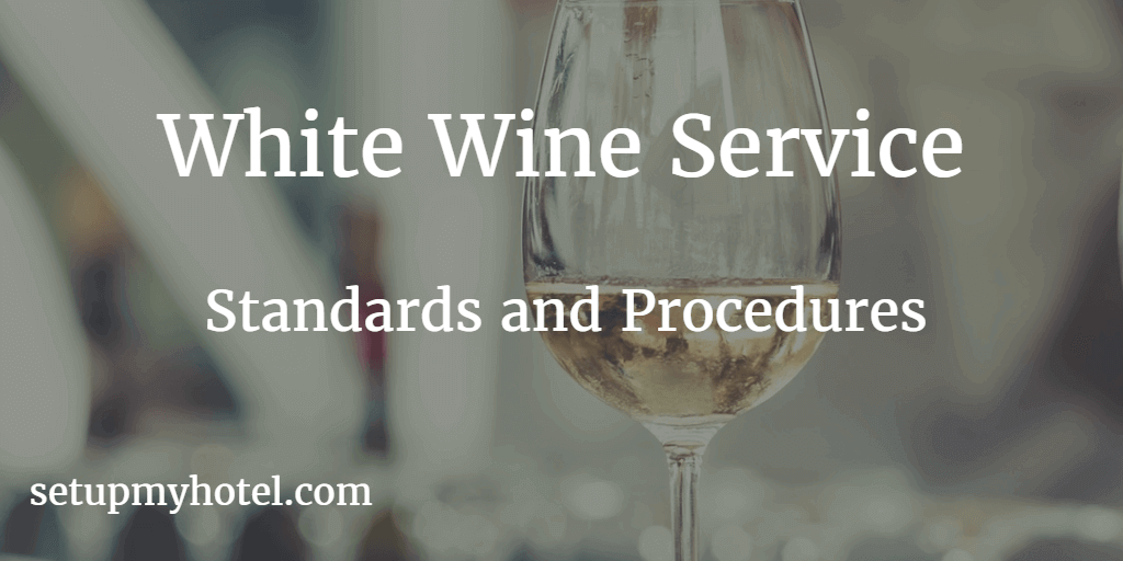 White Wine Service Standard | How to serve white wine to guests | Hotel Wine Service Standards