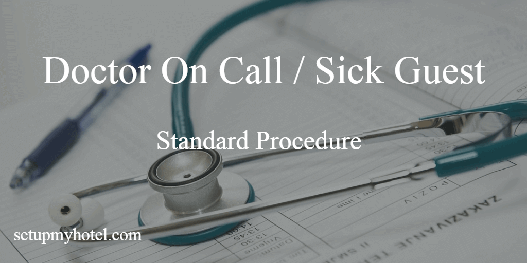 SOP - Doctor on Call - Sick Guest Standard Procedure - Front office SOP Doctor or Nurse on CAll