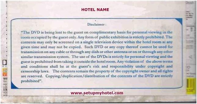 DVD Disclaimer sticker format / sample for hotels. DVD Disclaimer policies and procedures followed by hotels, resort worldwide to fight against Piracy.
