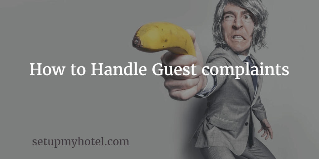 How to handle guest complaints in hotels