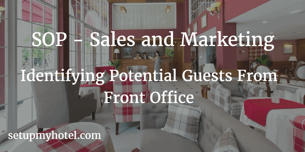 SOP - Sales and Marketing - Identifying potential Guests From Front Office and Reservation