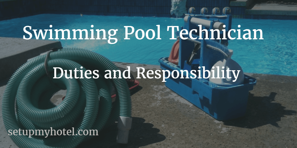 Swimming Pool Technician | Pool Cleaner | Pool Attendant | Duties and Responsibility