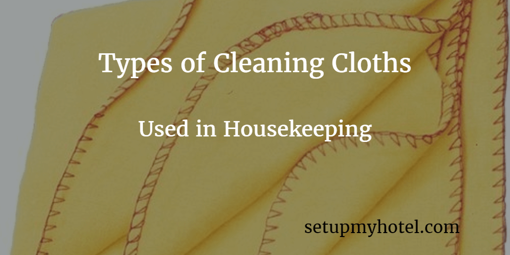 What are the types of Cleaning Cloths used in hotel housekeeping departmetn