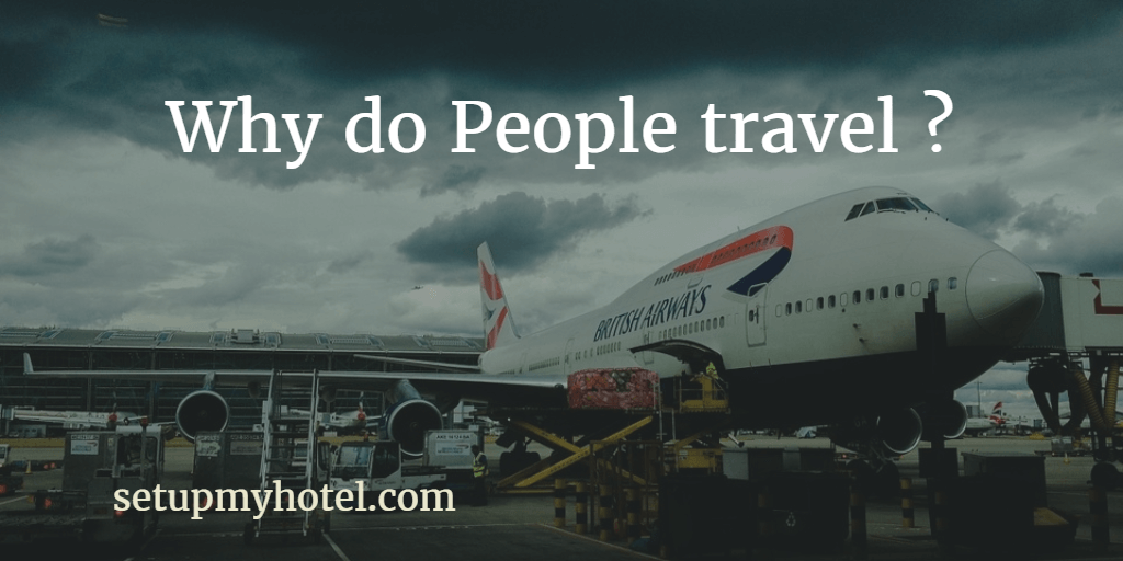 Why to People Travel | Reason for Travelling